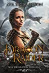 Dragon Raider (Sea Dragons Trilogy, #1)