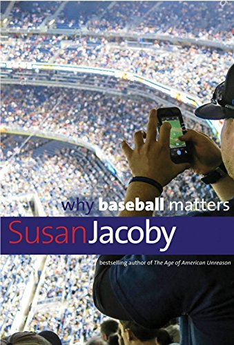 Why Baseball Matters (Why X Matters Series)