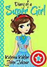 The New Girl (Diary of a Super Girl #9)