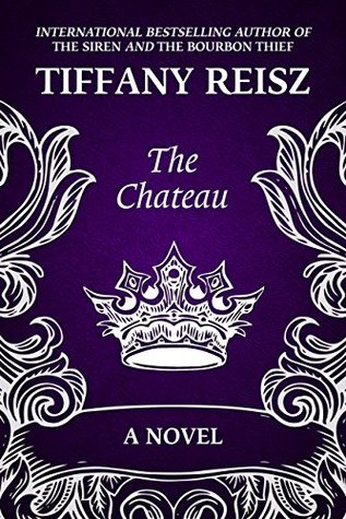 The Chateau by Tiffany Reisz