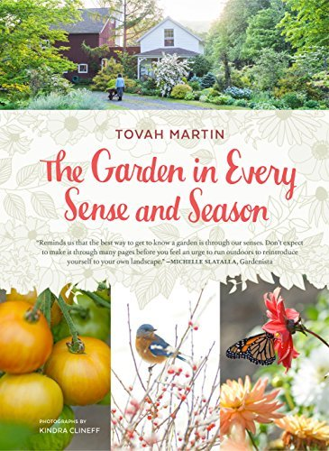 The Garden in Every Sense and Season Gardening to Awaken Your Five Senses