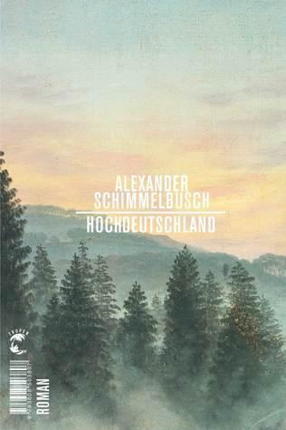Hochdeutschland by Alexander Schimmelbusch