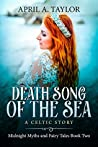 Death Song of the Sea (Midnight Myths and Fairy Tales #2)