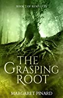 The Grasping Root (Remnants Book 2)