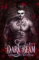 Darkbeam Part I: A Dragonian Series Novel: The Rubicon's story (The Beam Series) (Volume 2)