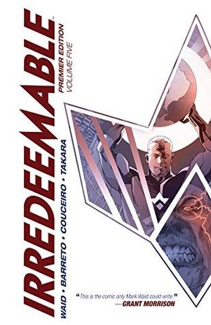 Irredeemable Premier Vol. 5 by Mark Waid