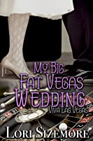 My Big Fat Vegas Wedding (Viva Las Vegas, #2)