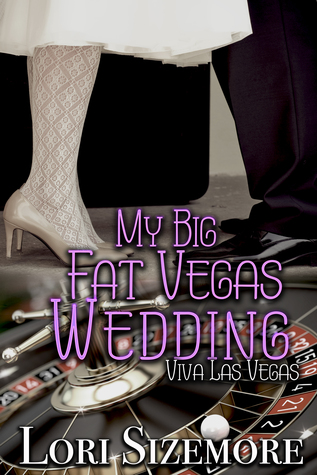 My Big Fat Vegas Wedding (Viva Las Vegas, #2)