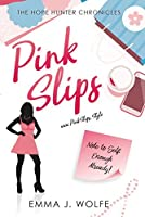 Pink Slips: The Hope Hunter Chronicles