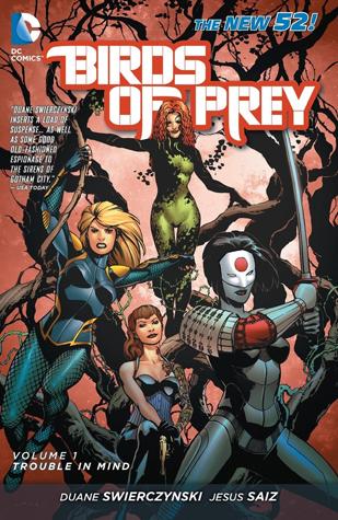 Birds of Prey, Volume 1: Trouble in Mind