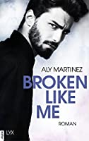 Broken Like Me (The Darkest Sunrise 1)