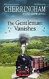 The Gentleman Vanishes (Cherringham #30)