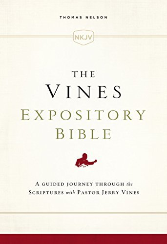 The NKJV, Vines Expository Bible, Ebook A Guided Journey Through the Scriptures with Pastor Jerry Vines