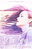 In the Gray (In This Moment Book 3)