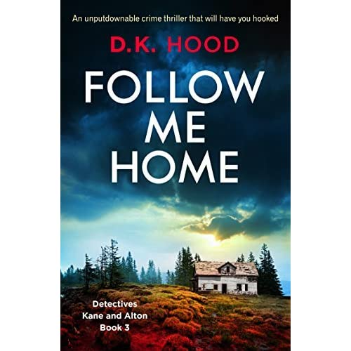 Follow Me Home Detectives Kane And Alton 3 By D K Hood