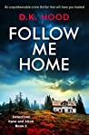 Follow Me Home (Detectives Kane and Alton, #3)