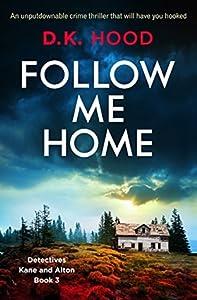 Follow Me Home (Detectives Kane and Alton, #3)