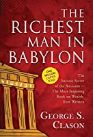 The Richest Man in Babylon: The most inspiring book on wealth ever written