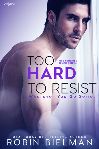 Too Hard to Resist (Wherever You Go, #3)