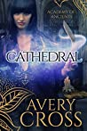 Cathedral (Academy of Ancients Book 2)