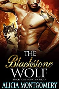 The Blackstone Wolf (Blackstone Mountain #4)