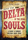 Delta of the Dying Souls by Carl Dane