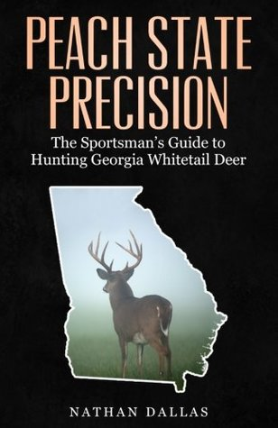 Peach State Precision: The Sportsman's Guide for Hunting Georgia