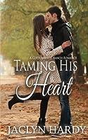 Taming His Heart (Cottonwood Ranch) (Volume 1)