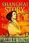 Shanghai Story (Shanghai Story, #1)