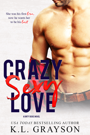 Crazy Sexy Love by K.L. Grayson