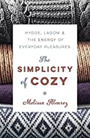 The Simplicity of Cozy: Hygge, Lagom & the Energy of Everyday Pleasures
