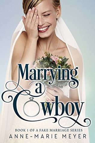 Marrying a Cowboy (A Fake Marriage #1)