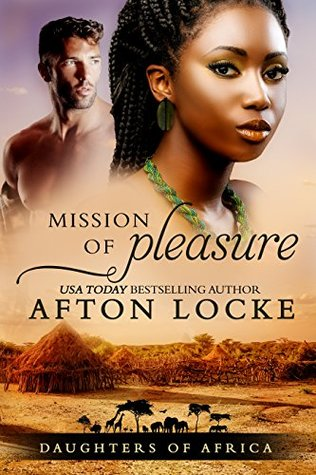 Mission of Pleasure (Daughters of Africa Book 1)