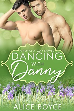 Dancing With Danny (Royally Gay, #1)