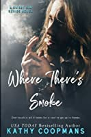 Where There's Smoke (The Sweet Sin Series) (Volume 2)