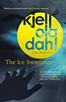 The Ice Swimmer (Oslo Detective Series)