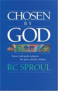 Chosen By God: Know God's Perfect Plan for His Glory and His Children