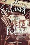Eating with Peter: A Gastronomic Journey