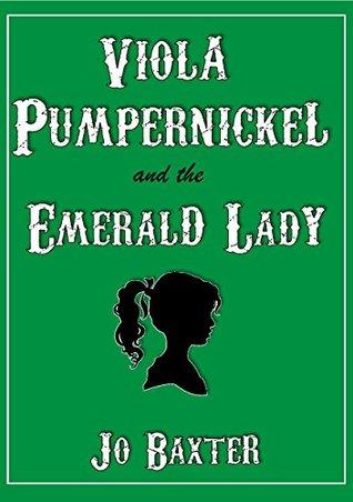 Viola Pumpernickel and the Emerald Lady (The Viola Pumpernickel Mysteries Book 1)