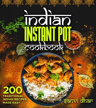 Indian Instant Pot Cookbook 300 Traditional Indian Recipes