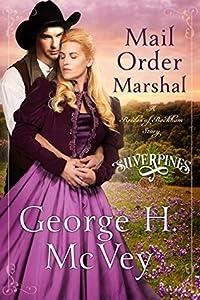 Mail Order Marshal: A Brides of Beckham Novel (Silverpines, #1)