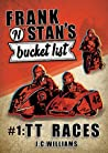 TT Races (Frank 'n' Stan's Bucket List #1)