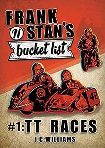 TT Races (Frank 'n' Stan's Bucket List #1)