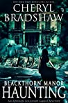 Blackthorn Manor Haunting (Addison Lockhart, #3)
