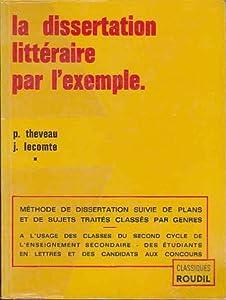 La dissertation littéraire par l'exemple