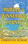 Murder in Winnebago County: A Winnebago County Mystery