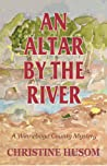 An Altar By The River: A Winnebago County Mystery