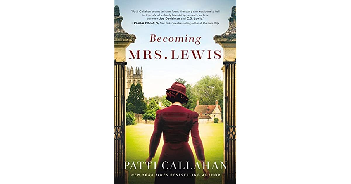 Becoming Mrs Lewis The Improbable Love Story Of Joy Davidman And
