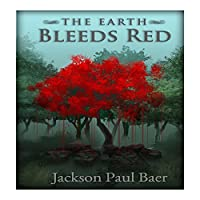 The Earth Bleeds Red