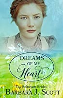 Dreams of My Heart (Reluctant Brides Book 1)